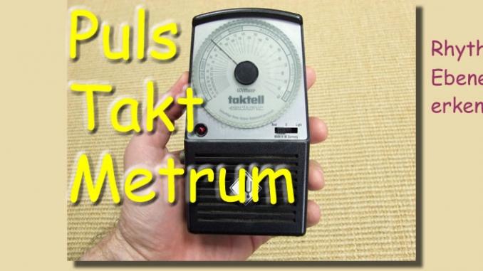 Puls - Takt - Metrum. Rhythmische Ebenen erkennen.