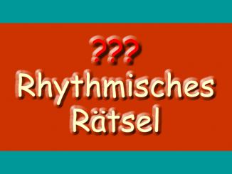 Rhythmisches Rätsel
