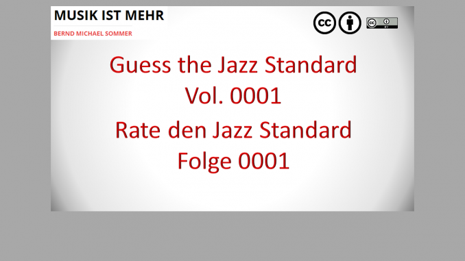Guess the Jazz Standard - Rate den Jazz Standard - Folge 0001