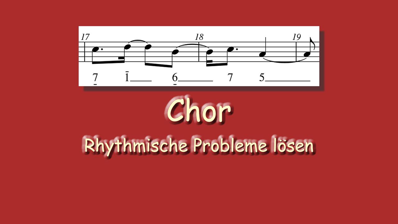 Chor - Rhythmische Probleme lösen