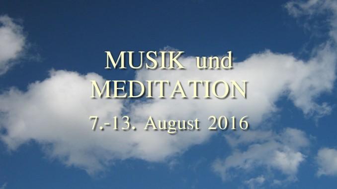 MUSIK und MEDITATION - Kurs vom 7.-13. August 2016 in Arosa / Schweiz - Musikkurswochen Arosa