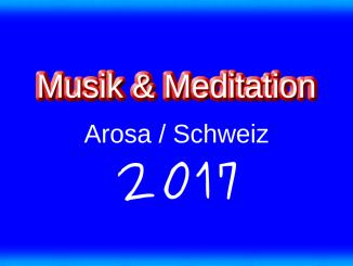 Kurs MUSIK UND MEDITATION 2017 - erholsame Ferien in Arosa in der Schweiz. Erholung garantiert. Mit Barbara und Bernd Michael Sommer.