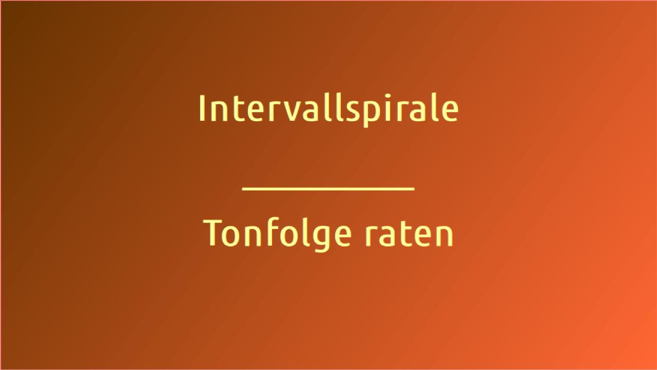 Intervallspirale - Tonfolge raten