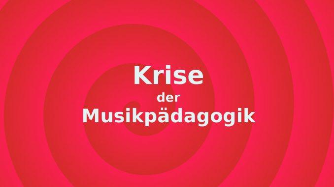 Krise der Musikpaedagogik