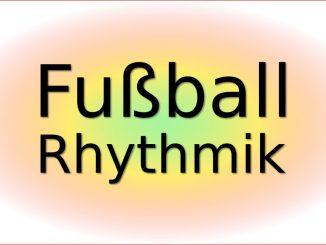Fußball - Rhythmik