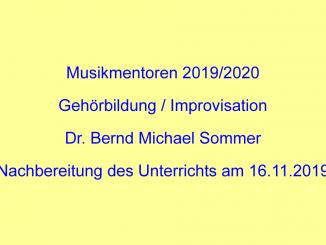 Musikmentoren 2019-2020 - Gehörbildung und Improvisation - Dr. Bernd Michael Sommer - Nachbereitung des Unterrichts am 16.11.2019
